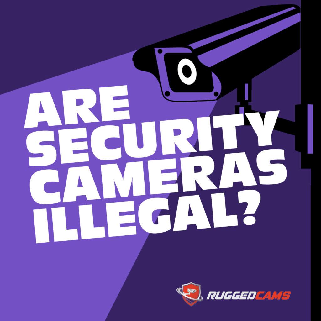are surveillance cameras illegal